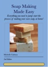 Soap Making Made Easy Second Edition