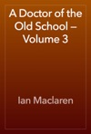 A Doctor Of The Old School  Volume 3
