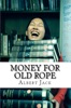 Money for Old Rope: The Big Book of History & Origins