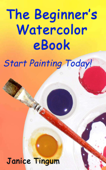 The Beginner's Watercolor E-Book: Start Painting Today