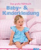 Das große Nähbuch - Baby - & Kinderkleidung