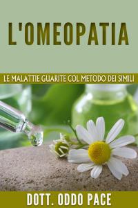 L'omeopatia - Le malattie guarite col metodo dei simili Copertina del libro