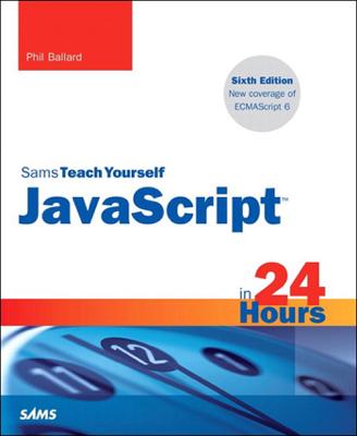 JavaScript in 24 Hours, Sams Teach Yourself, 6/e - Phil Ballard book