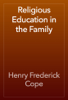 Henry Frederick Cope - Religious Education in the Family artwork