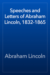 Speeches and Letters of Abraham Lincoln, 1832-1865 Book Review