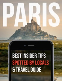 PARIS – SPOTTED BY LOCALS – 149 TIPS & UNIQUE THINGS TO DO & CITY TRAVEL GUIDE