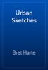 Bret Harte - Urban Sketches artwork