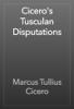 Cicero - Cicero's Tusculan Disputations artwork