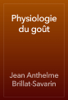 Jean Anthelme Brillat-Savarin - Physiologie du goût artwork