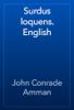 John Conrade Amman - Surdus loquens. English artwork