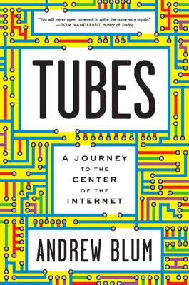 Tubes - Andrew Blum book