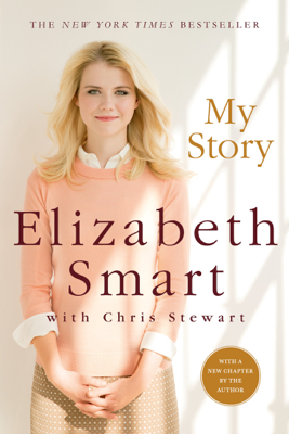 My Story - Elizabeth A. Smart & Chris Stewart book