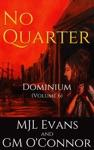 No Quarter Dominium - Volume 6