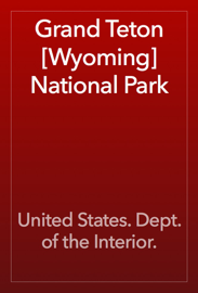 Grand Teton [Wyoming] National Park book