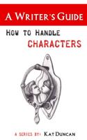 Kat Duncan - How to Handle Characters artwork