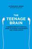 The Teenage Brain - Frances E. Jensen