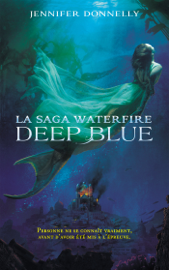 La saga Waterfire - Tome 1 - Deep Blue