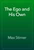 Max Stirner - The Ego and His Own ilustraciГіn