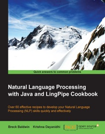 Natural Language Processing With Java And Lingpipe Cookbook