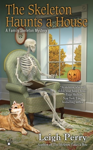 Leigh Perry - The Skeleton Haunts a House