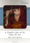A Childs Life Of St Joan Of Arc