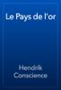 Hendrik Conscience - Le Pays de l'or artwork