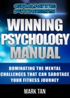 Winning Psychology Manual Dominating The Mental Challenges That Can Sabotage Your Fitness Journey