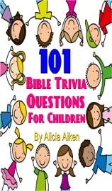 101 Bible Trivia Questions for Children - Alicia Aiken