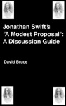 Jonathan Swifts A Modern Proposal A Discussion Guide