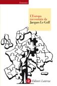 L'Europa raccontata da Jacques Le Goff Book Cover