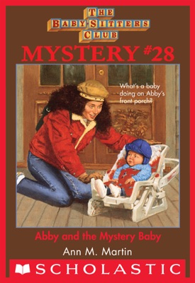 The Baby-Sitters Club Mystery #28: Abby and the Mystery Baby