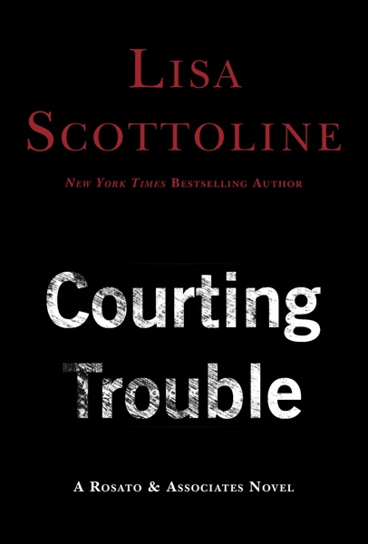 Courting Trouble - Lisa Scottoline book cover