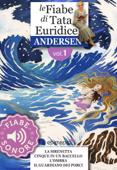 Fiabe Sonore Andersen 1 - La sirenetta; Cinque in un baccello; L'ombra; Il guardiano dei porci
