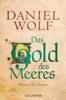 Daniel Wolf - Das Gold des Meeres Grafik