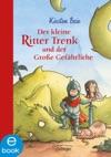 Der Kleine Ritter Trenk Und Der Groe Gefhrliche