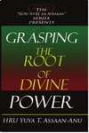 Grasping The Root Of Divine Power A Spiritual Healers Guide To African Culture Orisha Religion OBI Divination Spiritual Cleanses Spiritual Growth And Development Ancient Wisdom And Mind Power