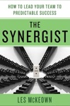 The Synergist How To Lead Your Team To Predictable Success