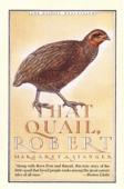 That Quail, Robert