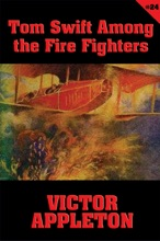 Tom Swift #24: Tom Swift Among The Fire Fighters