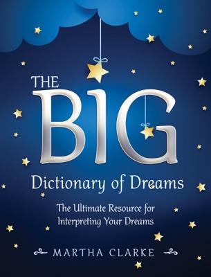 Martha Clarke - The Big Dictionary of Dreams book