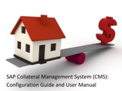 SAP Collateral Management System (CMS): Configuration Guide & User Manual