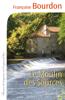 Françoise Bourdon - Le Moulin des sources artwork