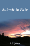 Submit to Fate