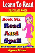 Book Six Read And Spell First Grade Words