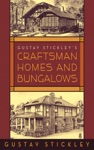 Gustav Stickleys Craftsman Homes And Bungalows
