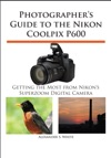 Photographers Guide To The Nikon Coolpix P600