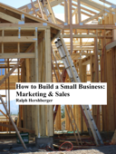 How to Build a Small Business: Marketing & Sales