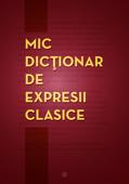Mic dicționar de expresii clasice Book Cover