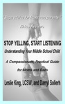 Stop Yelling Start Listening - Understanding Your Middle School Child