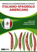 Manuale di conversazione illustrato Italiano-Spagnolo Americano Book Cover